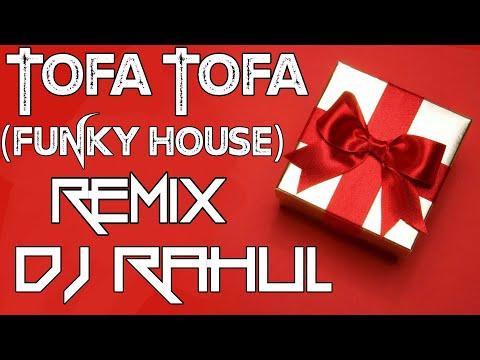 Tofa Tofa (Funky House) DJ Rahul Remix || DJs OF Mumbai ||