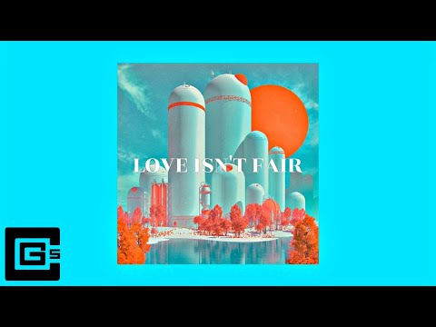 CG5 - Love Isn't Fair [Official Audio]