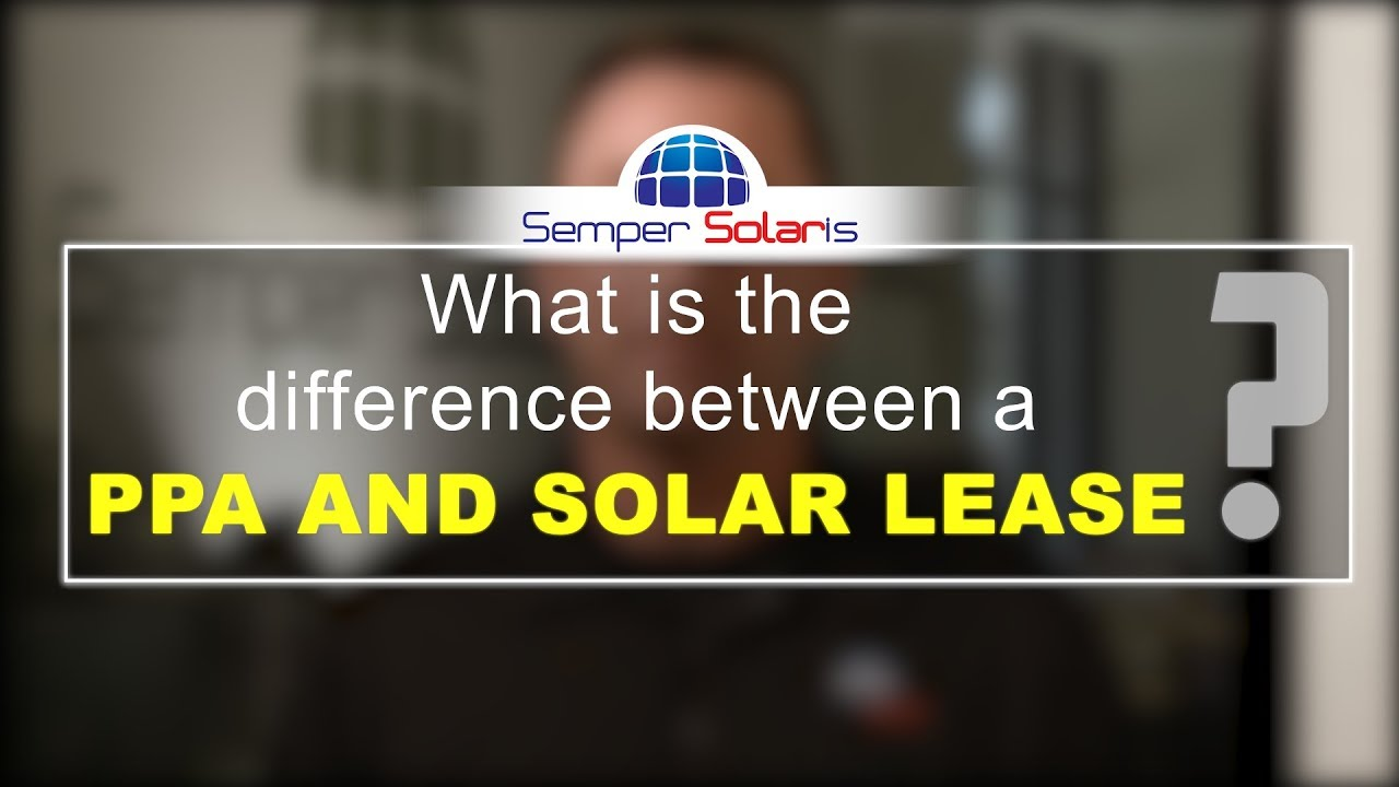 Solar Lease Vs Power Purchasing Agreement