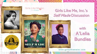 Girls Like Me, Inc.'s Self Made Discussion with A'Lelia Bundles