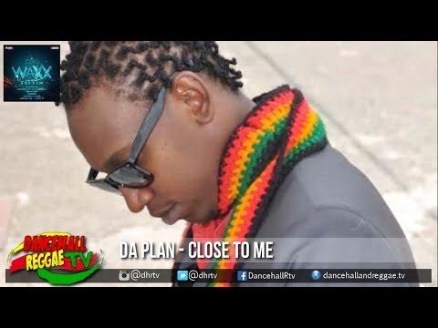 Da Plan - Close To Me ▶Wet Waxx Riddim ▶Digital Vibez Ent ▶Reggae 2016