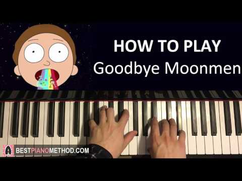 HOW TO PLAY - Rick And Morty - Goodbye Moonmen (Piano Tutorial Lesson)