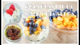 3 breakfast ideas with Chia seeds super food 奇亞籽早餐
