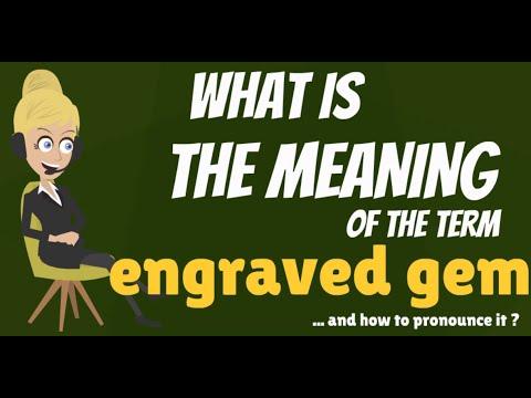 What is ENGRAVED GEM? What does ENGRAVED GEM mean? ENGRAVED GEM meaning & explanation
