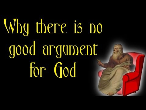 Armchair Philosophy #15 - Why there is no good argument for God
