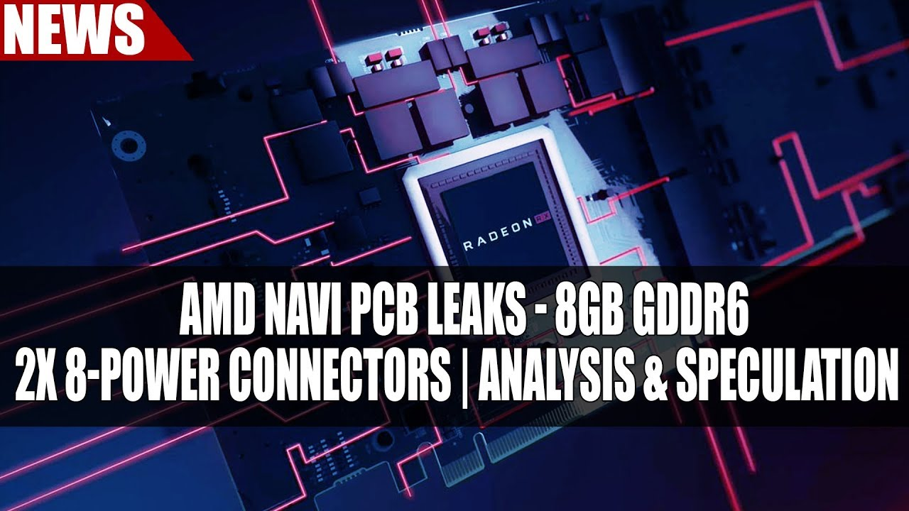 Amd Navi Pcb Leaks 8gb Gddr6 2x 8 Power Connectors Analysis Speculation Youtube