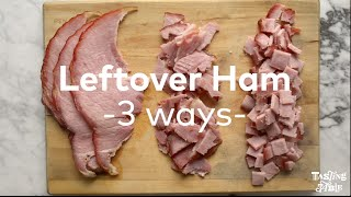 Leftover Ham 3 Ways | Cooking | Tasting Table