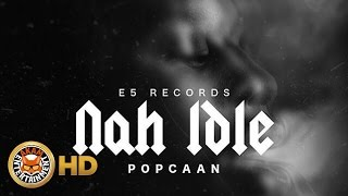 Popcaan - Nah Idle (Raw) August 2016