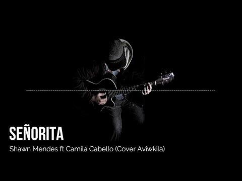 Señorita Shawn Mendes Ft Camila Cabello  Video Lirik Cover Aviwkila