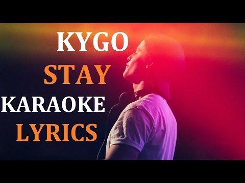 KYGO - STAY (feat. MATY NOYES) KARAOKE COVER LYRICS