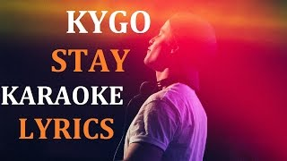 KYGO - STAY (feat. MATY NOYES) KARAOKE COVER LYRICS