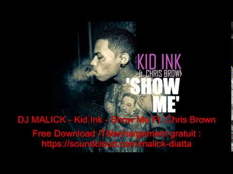 Kid Ink - Show Me Ft. Chris Brown (Kizomba Rmx By DJ Malick)