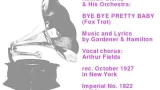 Nathan Glantz & His Orchestra: Bye Bye Pretty Baby (Fox Trot) 1927