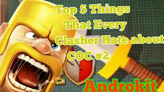 Top 5 Things That Players Hate in Clash Of Clans(Part 2)|Clash Of Clans|Things that we hate #2