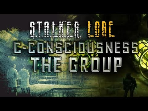 S.T.A.L.K.E.R. Lore: C-Consciousness / The Group