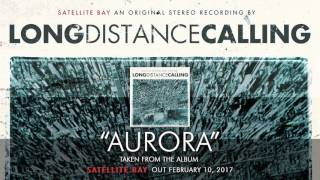 LONG DISTANCE CALLING – Aurora (Album Track)