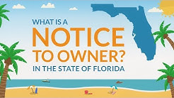 What is a Notice to Owner/ Notice to Contractor in the state of Florida?