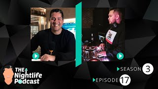 From DJ to Club Promoter, The Nightlife Podcast S3 Ep17.