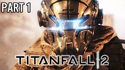 Let's Play TITANFALL 2 Singleplayer Kampagne