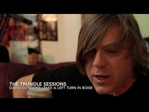 "David Dondero - ""Take a Left Turn in Boise"" (The Trundle Sessions)"