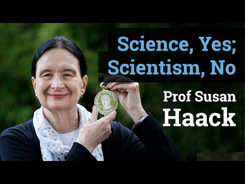 Science, Yes; Scientism, No | Prof Susan Haack