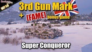 WoT: Super Conqueror 3rd Gun Mark Game +  [FAME] bonus game, WORLD OF TANKS