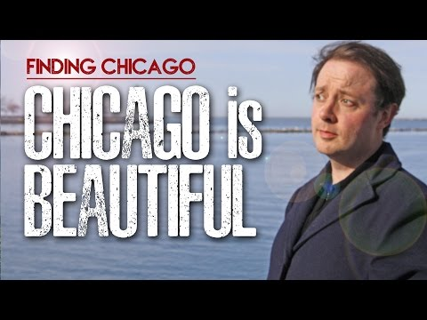 Chicago is Beautiful | Finding Chicago