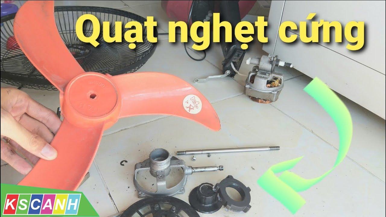 Sửa quạt tuột khóa lồng, quạt nghẹt trục, quạt bó bạc, thay khóa lồng, thay cốt quạt, tra dầu quạt