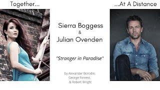 Stranger In Paradise- Sierra Boggess & Julian Ovenden