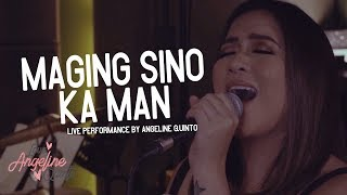 Maging Sino Ka Man (Live Performance) | Angeline Quinto