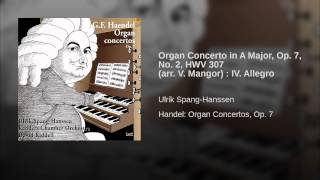 Organ Concerto in A Major, Op. 7, No. 2, HWV 307 (arr. V. Mangor) : IV. Allegro