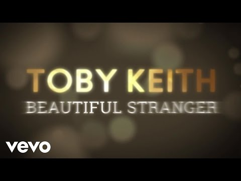 Toby Keith - Beautiful Stranger (Lyric Video)