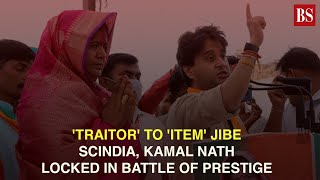 'Traitor' to 'item' jibe: Scindia, Kamal Nath locked in battle of prestige