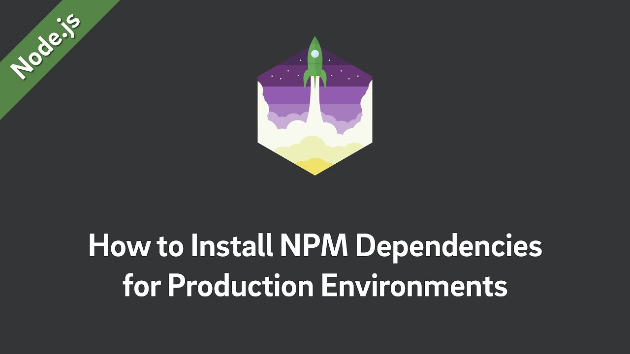 How to Install Node js Dependencies for Production Environments