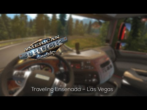American Truck Simulator: Ensenada (MEX) - Las Vegas (USA) Timelapse (828 km/514 mi)