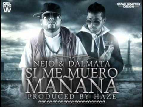 Si Me Muero Mañana - Ñejo & Dalmata (Original) (Letra) ★ REGGAETON 2012 ★