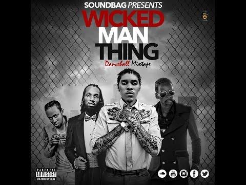 Wicked Man Thing Dancehall Mixtape 2016 | Popcaan | Mavado | Vybz Kartel | Gully Bop | By Soundbag