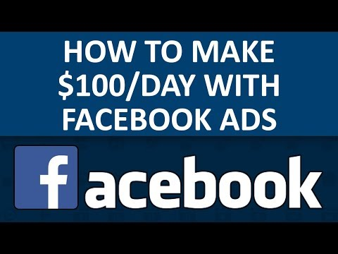 How To Make $100 Per Day With Facebook Ads And Affiliate Marketing