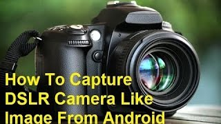 How to use your mobile camera to give DSLR effect. lens blur Easy 
