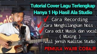 TUTORIAL CARA COVER LAGU PAKE HP SUARA JERNIH SEPERTI DI STUDIO