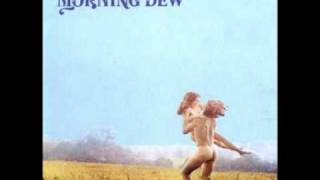 Morning Dew -[7]- Something You Say