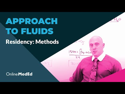 Residency | Methods | Approach to Fluids | @OnlineMedEd