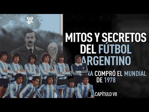 """mitos-y-secretos-del-fútbol-argentino:-cap.7-""""argentina-compró-el-mundial-78´"""""""