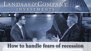 How to handle fears of recession