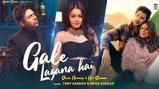 Gale Lagana Hai (Neha Kakkar, Tony Kakkar) Mp3 Song Download