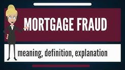 What is MORTGAGE FRAUD? What does MORTGAGE FRAUD mean? MORTGAGE FRAUD meaning & explanation