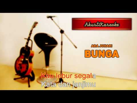 Ara Johari - Bunga ( Karaoke Versi Akustik )