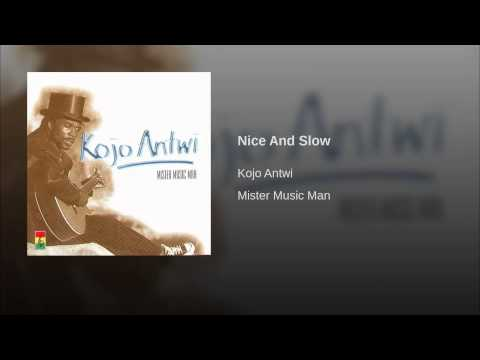 Nice And Slow