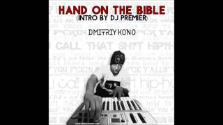 Dmitriy Kono - Hand On The Bible (Intro By DJ Premier)