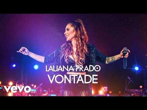 Lauana Prado - Vontade (Ao Vivo Em São Paulo / 2019)